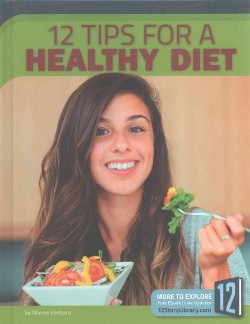 12 Tips for a Healthy Diet (Library) (Marne Ventura)