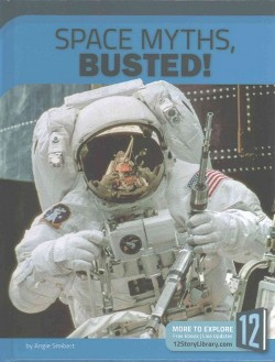 Space Myths, Busted! (Library) (Angie Smibert)
