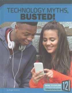 Technology Myths, Busted! (Library) (Angie Smibert)