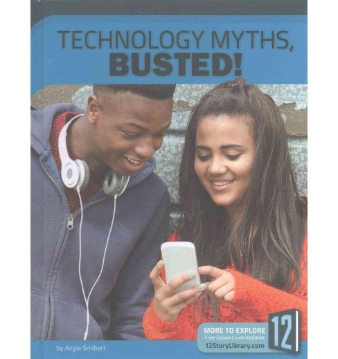 Technology Myths, Busted! (Library) (Angie Smibert) - image 1 of 1