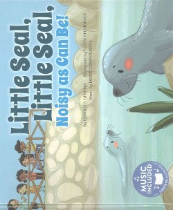 Little Seal, Little Seal, Noisy As Can Be! (Library) (Charles Ghigna)