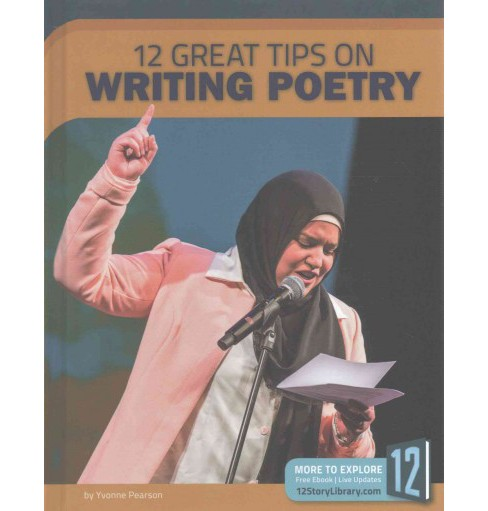 12 Great Tips on Writing Poetry (Library) (Yvonne Pearson) - image 1 of 1