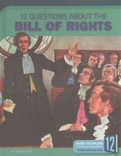 12 Questions About the Bill of Rights (Library) (Tracey E. Dils)