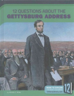 12 Questions About the Gettysburg Address (Library) (Mirella S. Miller)