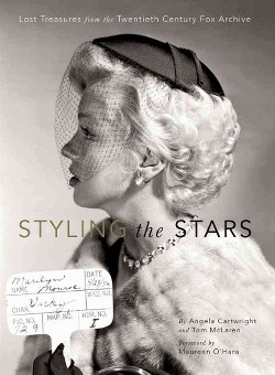 Styling the Stars : Lost Treasures from the Twentieth Century Fox Archive (Reprint) (Paperback) (Angela