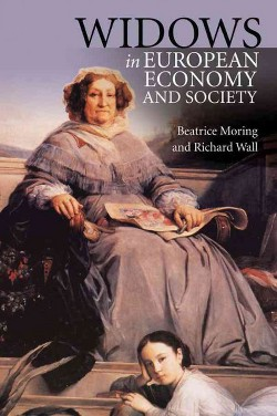 Widows in European Economy and Society, 1600-1920 (Hardcover) (Beatrice Moring & Richard Wall)