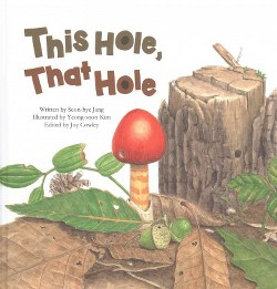 This Hole, That Hole : Different Holes Found in Nature (Library) (Seon-hye Jang)
