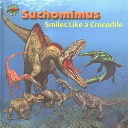 Suchomimus Smiles Like a Crocodile (Library)
