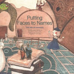 Putting Faces to Names : The Art of Raphael (Library) (Myeong-hwa Yu)
