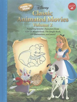 Learn to Draw Disney's Classic Animated Movies : Featuring Favorite Characters from Alice in Wonderland,