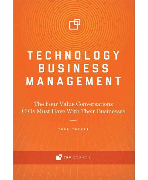 Technology Business Management : The Four Value Conversations CIOs Must Have With Their Businesses - image 1 of 1