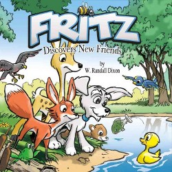 Fritz Discovers New Friends (Hardcover) (W. Randall Dixon)