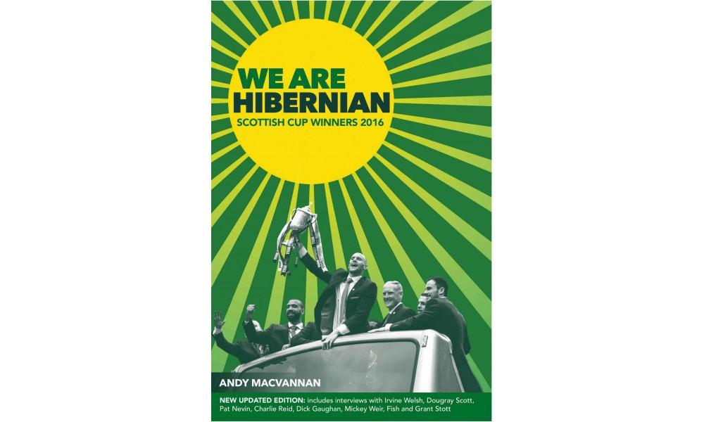 We Are Hibernian : Scottish Cup Winners 2016 (Hardcover) (Andy Macvannan)