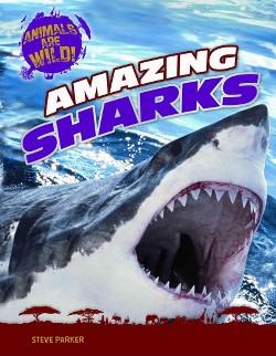 Amazing Sharks (Library) (Steve Parker)