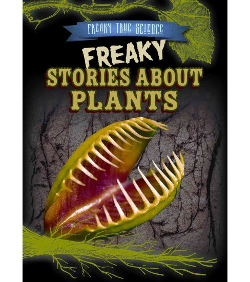 Freaky Stories About Plants (Library) (Janey Levy) - image 1 of 1