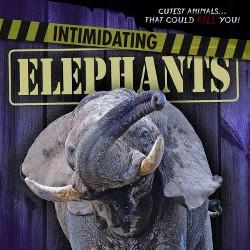 Intimidating Elephants (Library) (Mary Molly Shea)
