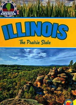 Illinois : The Prairie State (Library) (Rennay Craats)