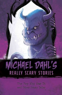 Boy Who Was It And Other Scary Tales (Library) (Michael Dahl)