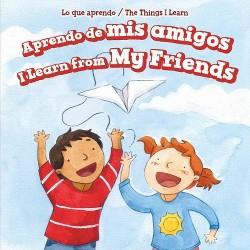 Aprendo de mis amigos / I Learn from My Friends (Vol 0) (Bilingual) (Library) (Mary Austen)