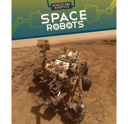 Space Robots (Vol 6) (Library) (Ryan Nagelhout) - image 1 of 1