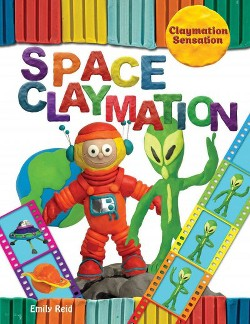 Space Claymation (Vol 0) (Library) (Emily Reid)