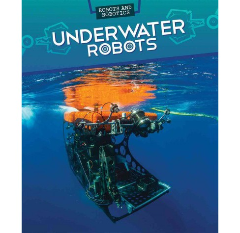 Underwater Robots (Vol 7) (Library) (Daniel R. Faust) - image 1 of 1