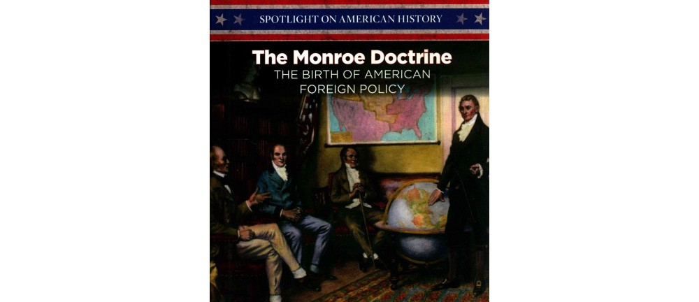 Monroe Doctrine : The Birth of American Foreign Policy (Library) (Robert M. Hamilton)