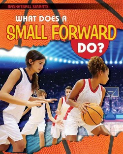 What Does a Small Forward Do? (Vol 0) (Library) (Paul Challen)