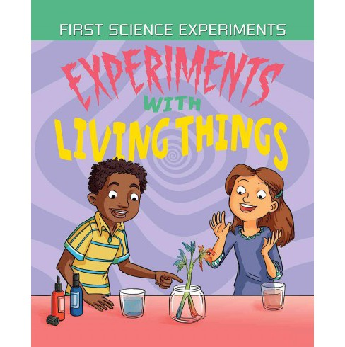 Experiments With Living Things (Vol 0) (Library) (Anna Claybourne) - image 1 of 1