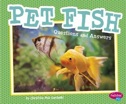 Pet Fish : Questions and Answers (Library) (Christina Mia Gardeski)