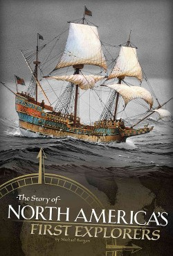 Story of North America's First Explorers (Library) (Michael Burgan)