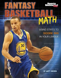 Fantasy Basketball Math : Using Stats to Score Big in Your League (Library) (Matt Doeden)
