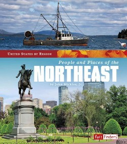 People and Places of the Northeast (Library) (Jr. John Micklos)
