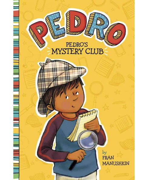 Pedro's Mystery Club (Library) (Fran Manushkin) - image 1 of 1