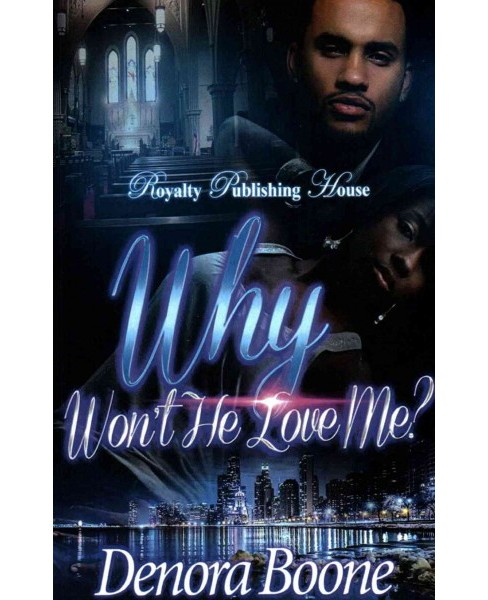 Why Won't He Love Me (Paperback) (Denora M. Boone) - image 1 of 1