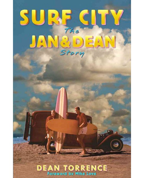 Surf City : The Jan & Dean Story (Paperback) (Dean Torrence) - image 1 of 1