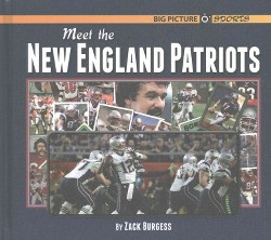 Meet the New England Patriots (Library) (Zach Burgess)