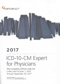 ICD-10-CM 2017 Expert for Physicians : The Complete Official Code Set Codes Valid October 1, 2016