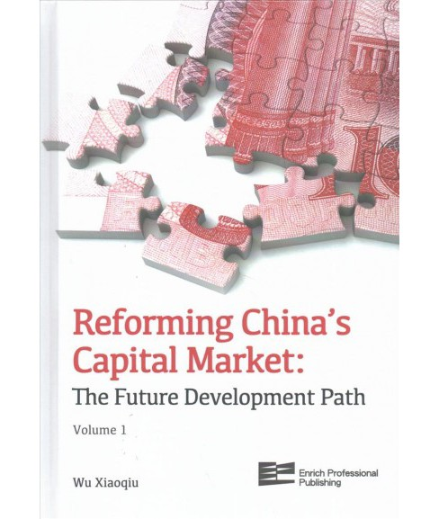 Reforming China's Capital Market : The Future Development Path (Vol 1) (Paperback) - image 1 of 1