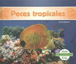 Peces tropicales / Tropical Fish (Library) (Grace Hansen)