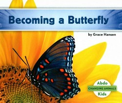 Becoming a Butterfly (Library) (Grace Hansen)