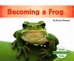 Becoming a Frog (Library) (Grace Hansen)