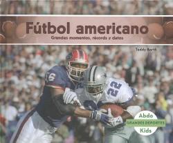 Futbol americano : Grandes momentos, records y datos / Great Moments, Records, and Facts (Library)