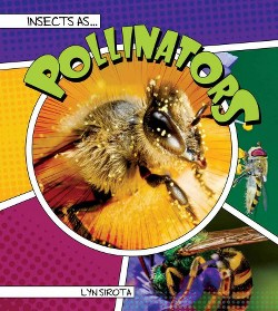 Insects As Pollinators (Library) (Lyn Sirota)