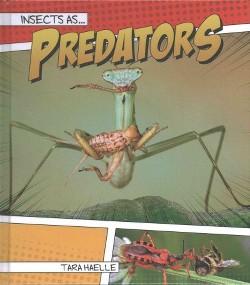 Insects As Predators (Library) (Tara Haelle)