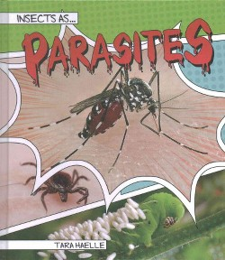 Insects As Parasites (Library) (Tara Haelle)