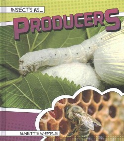 Insects As Producers (Library) (Annette Whipple)