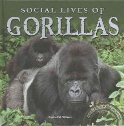 Social Lives of Gorillas (Library) (Rachel M. Wilson)