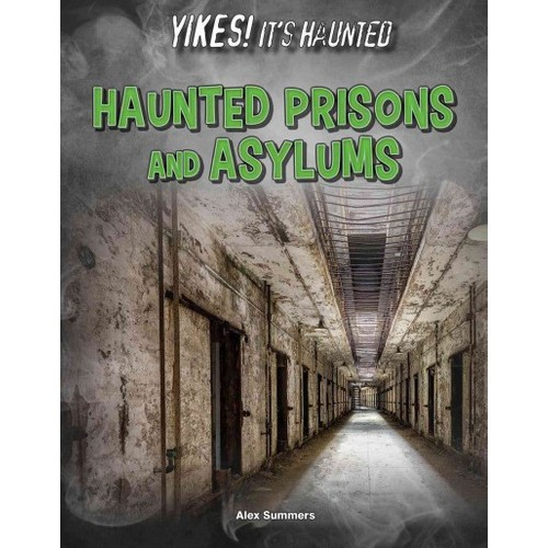 Haunted Prisons and Asylums (Library) (Alex Summers)