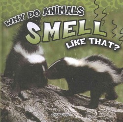 Why Do Animals Smell Like That? (Library) (Reese Everett)